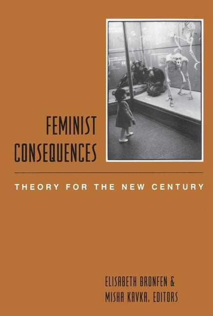 Feminist Consequences - Theory for the New Century als Buch (gebunden)