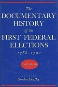 Documentary History of the First Federal Elections, 1788-1790, Volume III