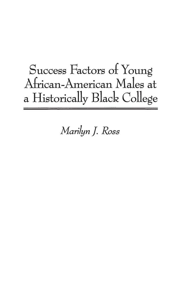 Success Factors of Young African-American Males at a Historically Black College als Buch (gebunden)