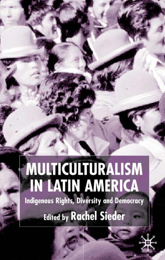 Multiculturalism in Latin America: Indigenous Rights, Diversity and Democracy als Buch (gebunden)