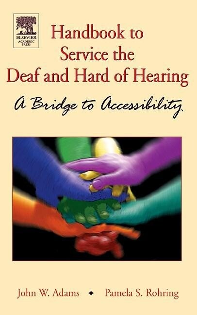 Handbook to Service the Deaf and Hard of Hearing: A Bridge to Accessibility als Buch (gebunden)