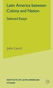 Latin America Between Colony and Nation: Selected Essays