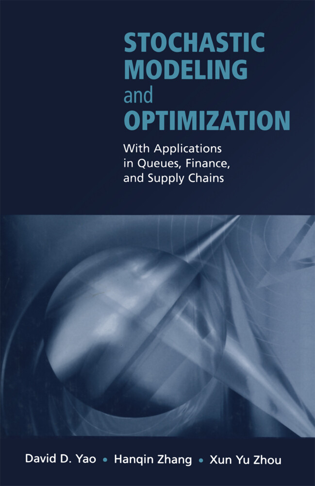 Stochastic Modeling and Optimization: With Applications in Queues, Finance, and Supply Chains als Buch (gebunden)