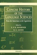 Concise History of the Language Sciences: From the Sumerians to the Cognitivists