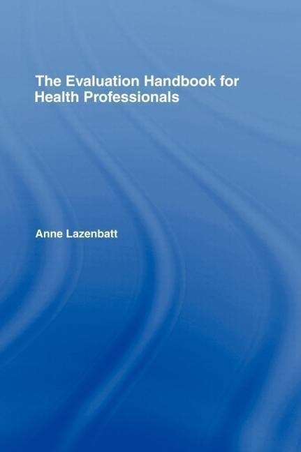 The Evaluation Handbook for Health Professionals als Buch (gebunden)