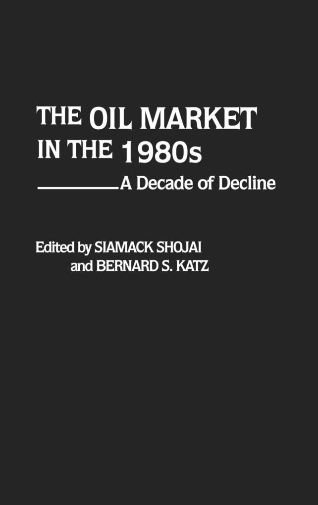 The Oil Market in the 1980s als Buch (gebunden)