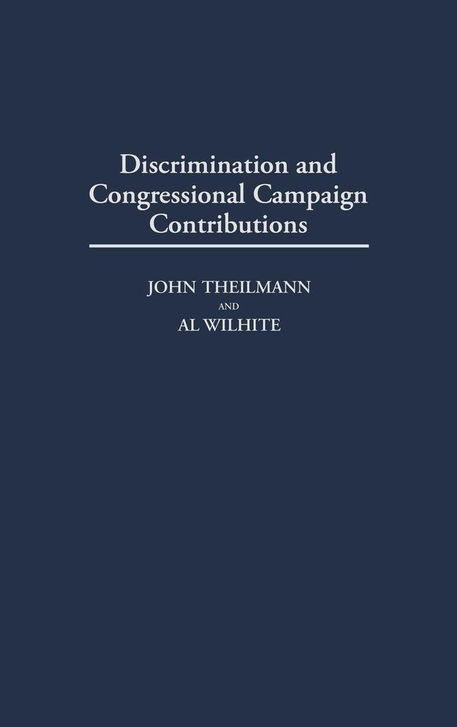 Discrimination and Congressional Campaign Contributions als Buch (gebunden)