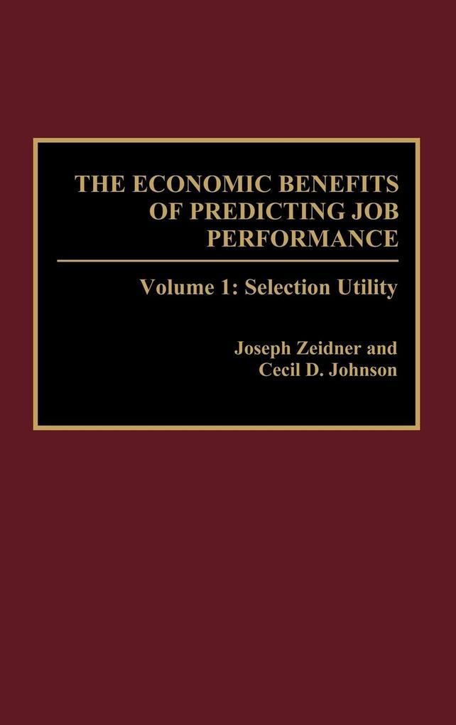 The Economic Benefits of Predicting Job Performance als Buch (gebunden)