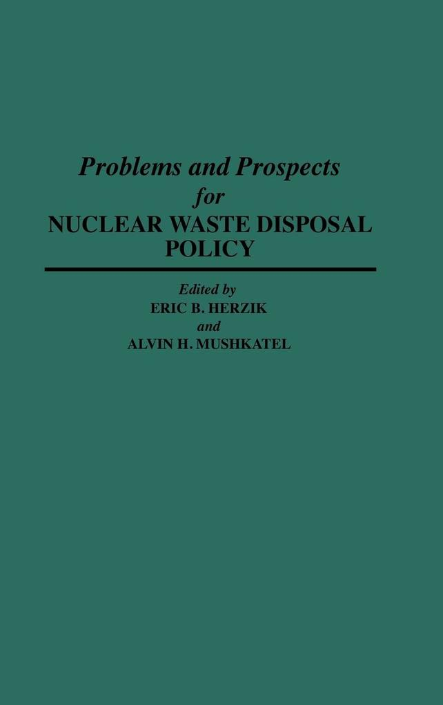 Problems and Prospects for Nuclear Waste Disposal Policy als Buch (gebunden)
