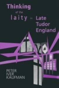 Thinking of the Laity in Late Tudor England als Buch (gebunden)
