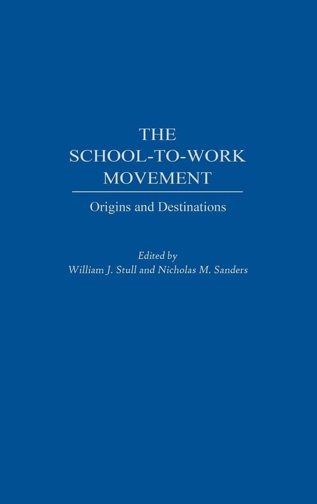 The School-To-Work Movement als Buch (gebunden)