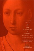 The Inquisition of Francisca: A Sixteenth-Century Visionary on Trial
