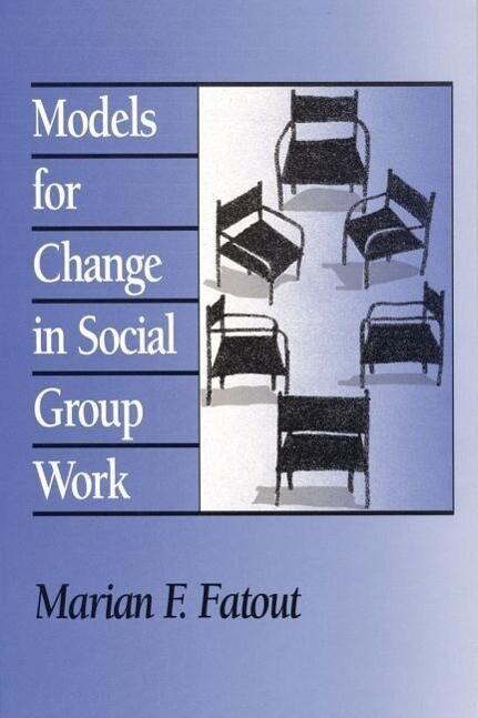 Models for Change in Social Group Work als Buch (gebunden)