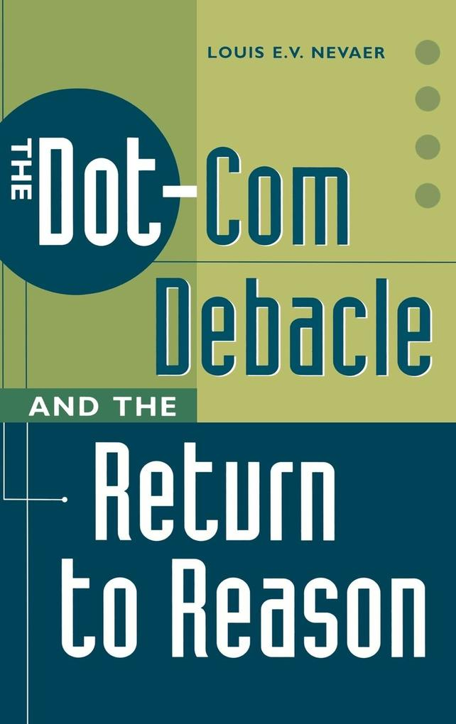 The Dot-Com Debacle and the Return to Reason als Buch (gebunden)