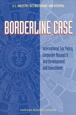 Borderline Case: International Tax Policy, Corporate Research and Development, and Investment als Taschenbuch