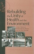 Rebuilding the Unity of Health and the Environment:: A New Vision of Environmental Health for the 21st Century