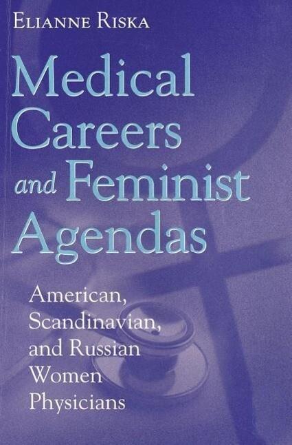Medical Careers and Feminist Agendas als Buch (gebunden)