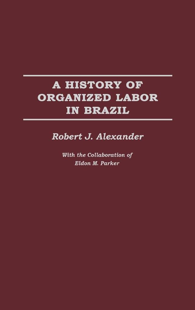 A History of Organized Labor in Brazil als Buch (gebunden)