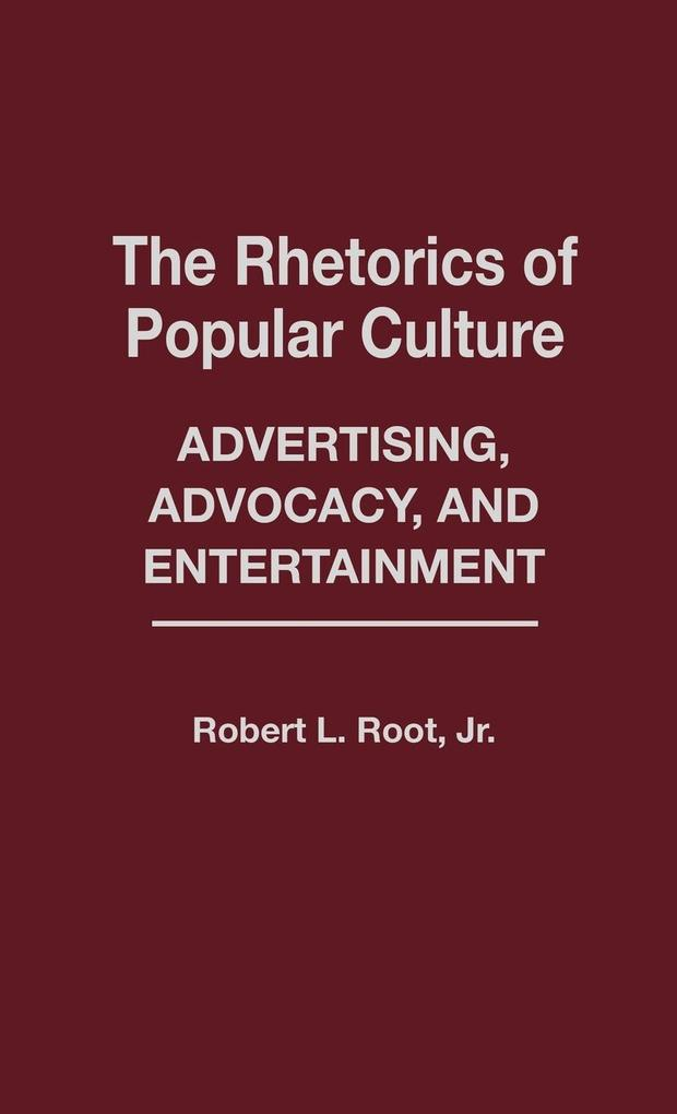 The Rhetorics of Popular Culture als Buch (gebunden)