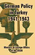 German Policy in Turkey 1941-1943