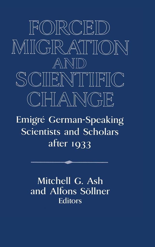 Forced Migration and Scientific Change als Buch (gebunden)