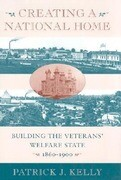 Creating a National Home: Building the Veterans' Welfare State, 1860-1900