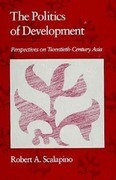 Politics of Development: Perspectives on Twentieth-Century Asia