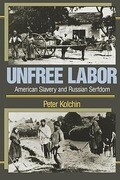 Unfree Labor: American Slavery and Russian Serfdom