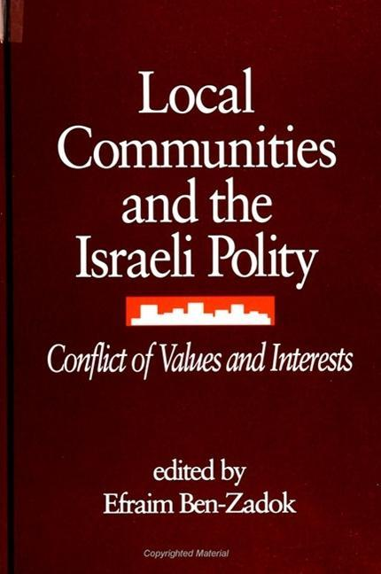 Local Communities and the Israeli Polity: Conflict of Values and Interests als Taschenbuch