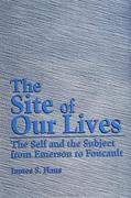 Site of Our Lives: The Self and the Subject from Emerson to Foucault