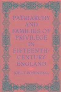Patriarchy and Families of Privilege in Fifteenth-Century England als Buch (gebunden)