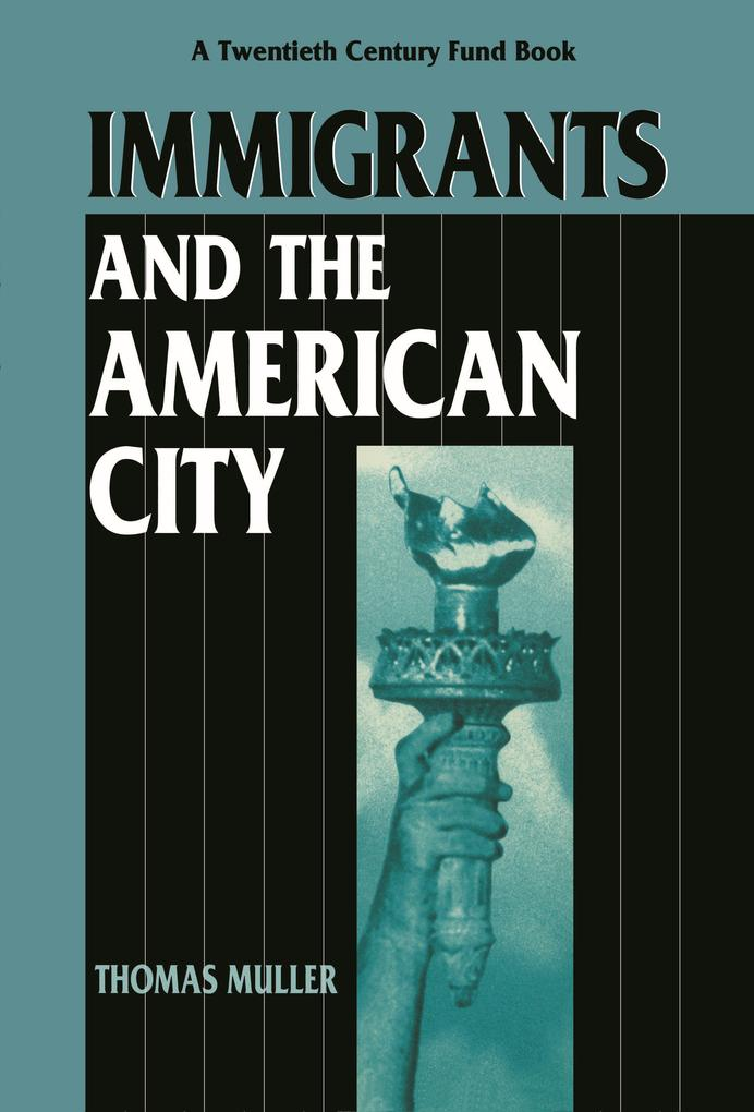 Immigrants and the American City als Taschenbuch