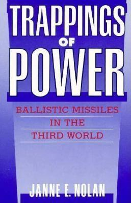 Trappings of Power: Ballistic Missiles in the Third World als Taschenbuch