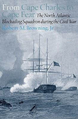 From Cape Charles to Cape Fear: The North Atlantic Blockading Squadron During the Civil War als Buch (gebunden)
