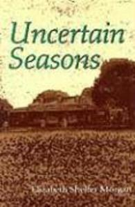 Uncertain Seasons: A Young Girl's Coming of Age in World War II als Taschenbuch