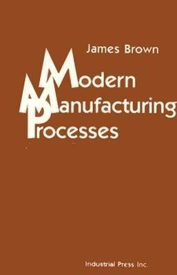 Modern Manufacturing Processes als Buch (gebunden)