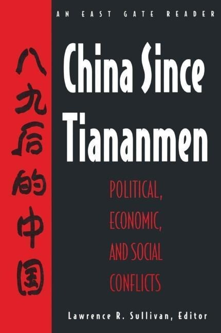 China Since Tiananmen: Political, Economic and Social Conflicts - Documents and Analysis als Buch (gebunden)
