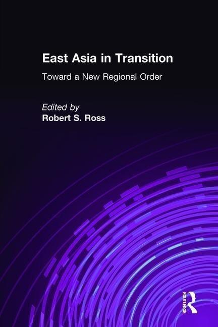 East Asia in Transition: Toward a New Regional Order als Buch (gebunden)