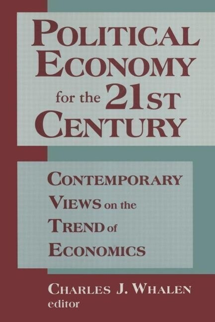Political Economy for the 21st Century: Contemporary Views on the Trend of Economics als Taschenbuch