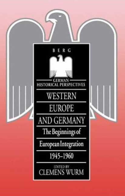 Western Europe and Germany: The Beginnings of European Integration, 1945-196 als Buch (gebunden)