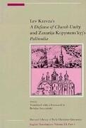 """Lev Krevza's """"Defense of Church Unity"""" (1617): And Zaxariya Kopystens'kyj's """"Palinodiya"""" or """"Book of Defense of the Holy Apostolic Eastern Catholic Ch"""