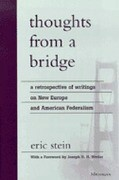 Thoughts from a Bridge: A Retrospective of Writings on New Europe and American Federalism