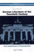 German Literature of the Twentieth Century: From Aestheticism to Postmodernism