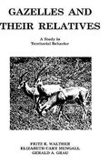 Gazelles and Their Relatives: A Study in Territorial Behavior