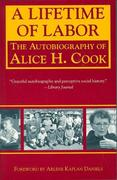 A Lifetime of Labor: The Autobiography of Alice H. Cook