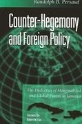 Counter-Hegemony and Foreign Polic: The Dialectics of Marginalized and Global Forces in Jamaica