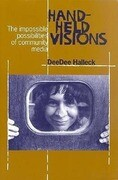 Hand-Held Visions: The Uses of Community Media