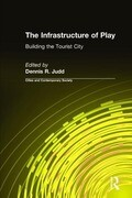 The Infrastructure of Play: Building the Tourist City: Building the Tourist City