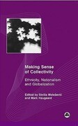 Making Sense of Collectivity: Ethnicity, Nationalism and Globalisation