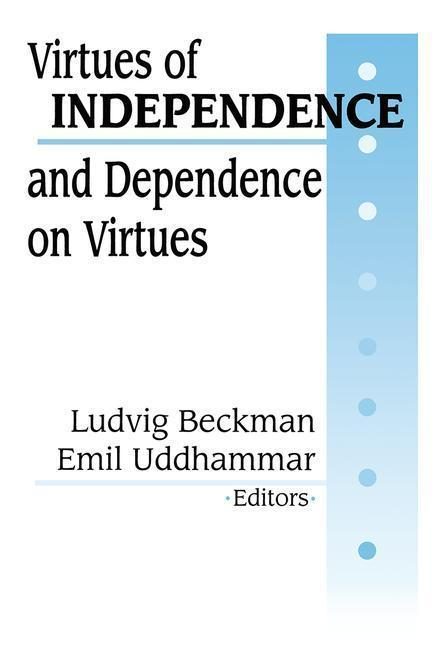 Virtues of Independence and Dependence on Virtues als Buch (gebunden)